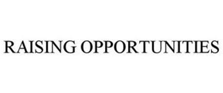 RAISING OPPORTUNITIES