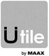 UTILE BY MAAX