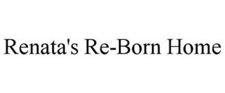 RENATA'S RE-BORN HOME