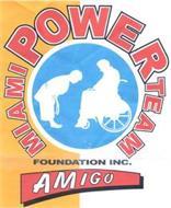 MIAMI POWER TEAM FOUNDATION INC. AMIGO