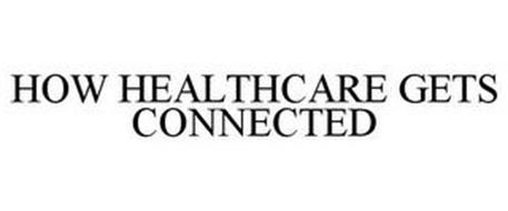 HOW HEALTHCARE GETS CONNECTED