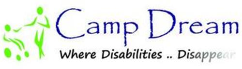 CAMP DREAM WHERE DISABILITIES.. DISAPPEAR
