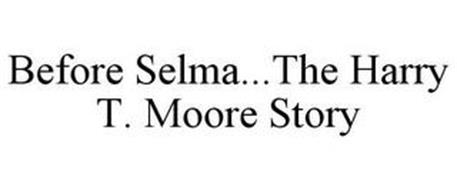 BEFORE SELMA...THE HARRY T. MOORE STORY