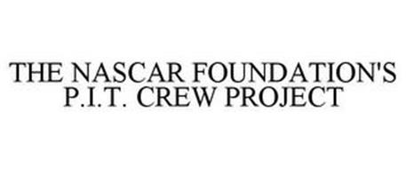 THE NASCAR FOUNDATION'S P.I.T. CREW PROJECT