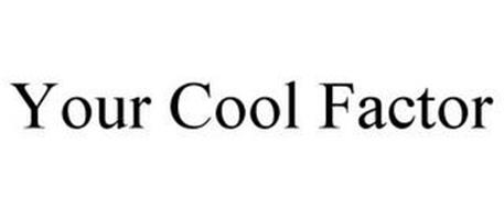 YOUR COOL FACTOR