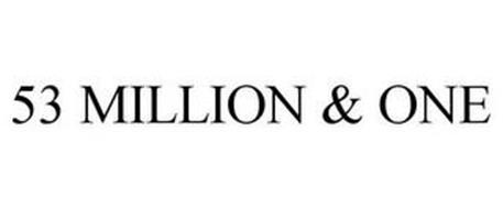 53 MILLION & ONE