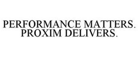 PERFORMANCE MATTERS. PROXIM DELIVERS.