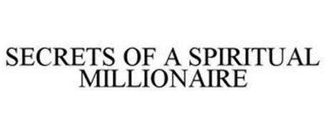 SECRETS OF A SPIRITUAL MILLIONAIRE