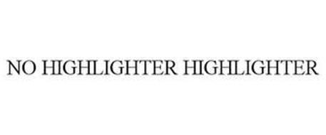NO HIGHLIGHTER HIGHLIGHTER