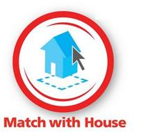 MATCH WITH HOUSE