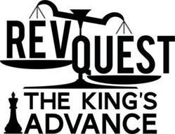 REVQUEST THE KING'S ADVANCE