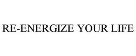 RE-ENERGIZE YOUR LIFE
