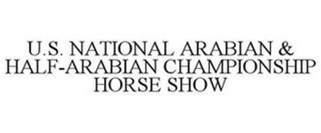 U.S. NATIONAL ARABIAN & HALF-ARABIAN CHAMPIONSHIP HORSE SHOW