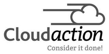 CLOUDACTION CONSIDER IT DONE!