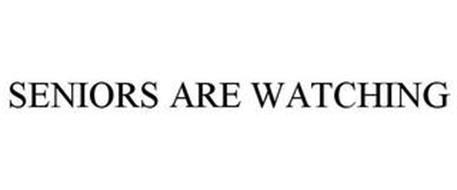 SENIORS ARE WATCHING
