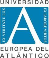 UNIVERSIDAD EX VERITATE LUX A EX LABORE VIRTUS EUROPEA DEL ATLANTICO
