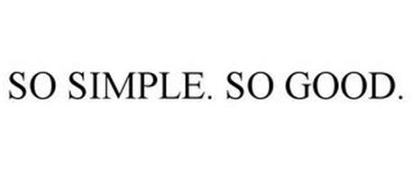 SO SIMPLE. SO GOOD.
