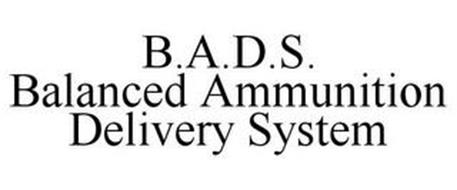 B.A.D.S. BALANCED AMMUNITION DELIVERY SYSTEM