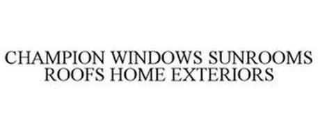 CHAMPION WINDOWS SUNROOMS ROOFS HOME EXTERIORS