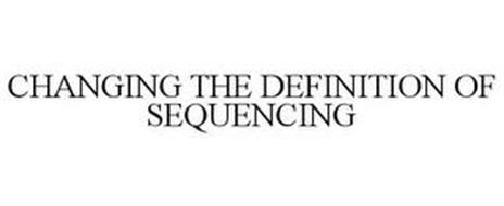 CHANGING THE DEFINITION OF SEQUENCING