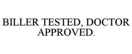BILLER TESTED, DOCTOR APPROVED.