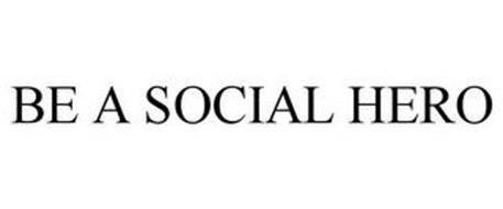 BE A SOCIAL HERO
