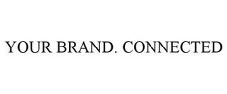 YOUR BRAND. CONNECTED