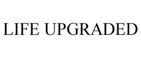 LIFE UPGRADED