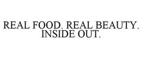 REAL FOOD. REAL BEAUTY. INSIDE OUT.