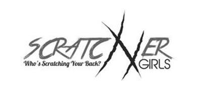 SCRATCHER GIRLS WHO'S SCRATCHING YOUR BACK?