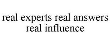 REAL EXPERTS REAL ANSWERS REAL INFLUENCE