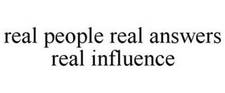 REAL PEOPLE REAL ANSWERS REAL INFLUENCE