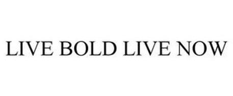 LIVE BOLD LIVE NOW