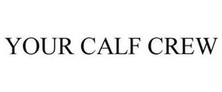 YOUR CALF CREW