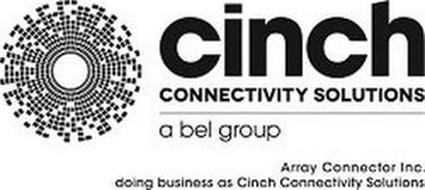 CINCH CONNECTIVITY SOLUTIONS A BEL GROUP ARRAY CONNECTOR INC. DOING BUSINESS AS CINCH CONNECTIVITY SOLUTIONS