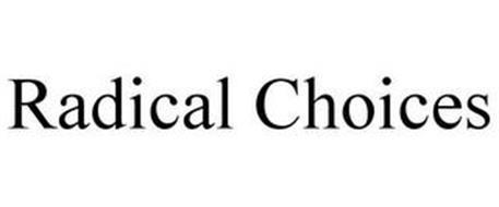 RADICAL CHOICES