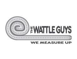 THE WATTLE GUYS WE MEASURE UP