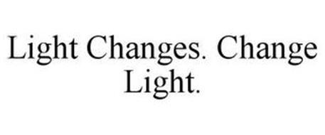 LIGHT CHANGES. CHANGE LIGHT.
