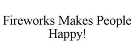 FIREWORKS MAKES PEOPLE HAPPY!