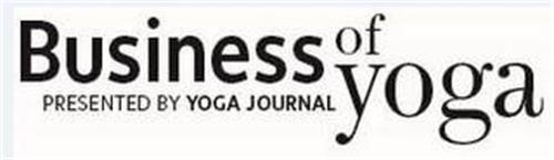 BUSINESS OF YOGA PRESENTED BY YOGA JOURNAL
