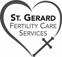 ST. GERARD FERTILITY CARE SERVICES