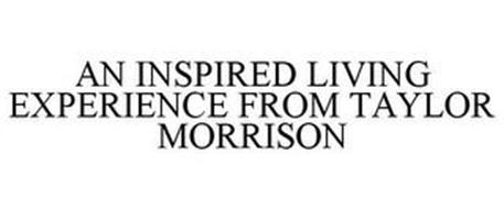 AN INSPIRED LIVING EXPERIENCE FROM TAYLOR MORRISON