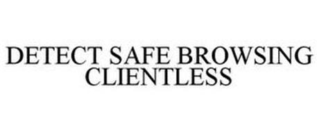 DETECT SAFE BROWSING CLIENTLESS