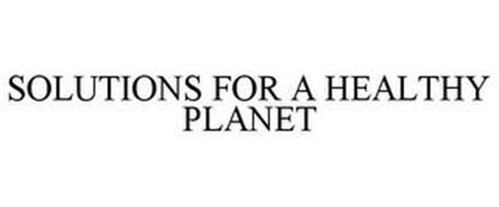 SOLUTIONS FOR A HEALTHY PLANET