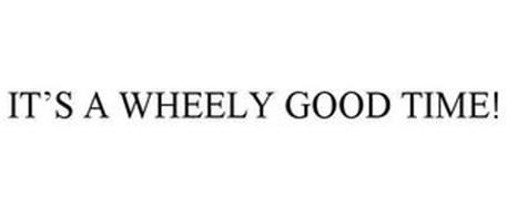 IT'S A WHEELY GOOD TIME!