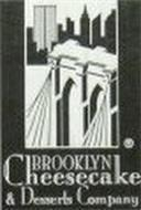 BROOKLYN CHEESECAKE & DESSERTS COMPANY