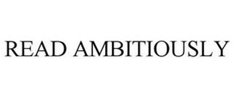 READ AMBITIOUSLY