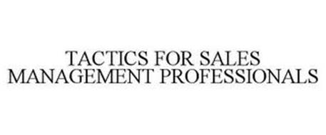 TACTICS FOR SALES MANAGEMENT PROFESSIONALS