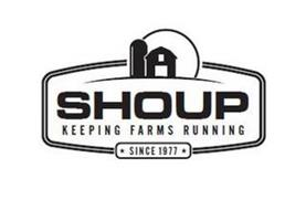SHOUP KEEPING FARMS RUNNING SINCE 1977