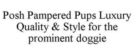 POSH PAMPERED PUPS LUXURY QUALITY & STYLE FOR THE PROMINENT DOGGIE